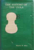 Maurice W. Riley, The history of the viola, vol.1