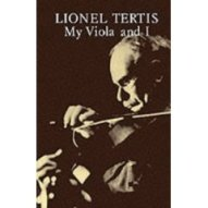 Viola books. My viola and I, by Lionel Tertis