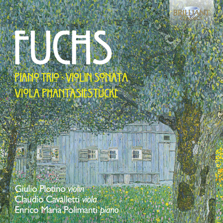 Robert Fuchs CD: Trio piano, violin and viola, Violin Sonata, Phantasiestucke (Fantasy Pieces) for Viola and piano