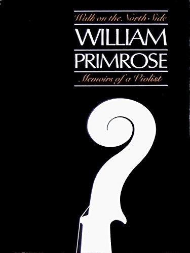 Click here to buy Walk on the North side, by Violist William Primrose